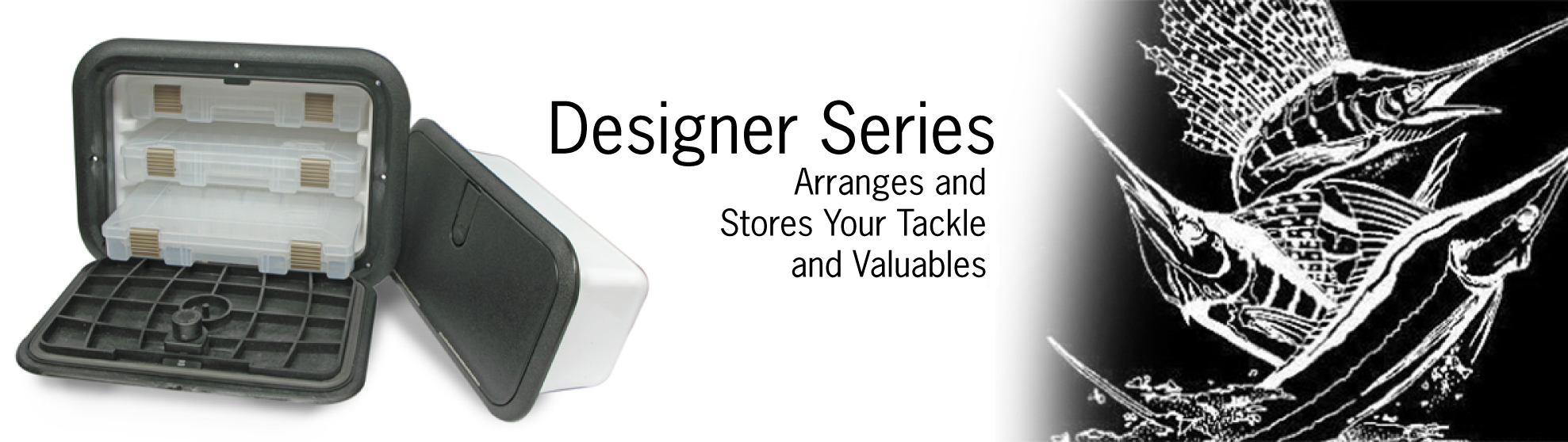 DESIGNER SERIES Tackle and Valuables